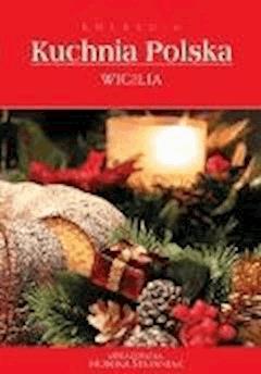Wigilia. Kolekcja Kuchnia Polska - O-press - ebook