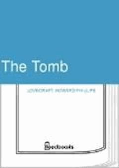 The Tomb - Howard Phillips Lovecraft - ebook