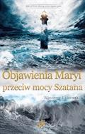 Objawienia Maryi przeciw mocy Szatana - Wincenty Łaszewski - ebook