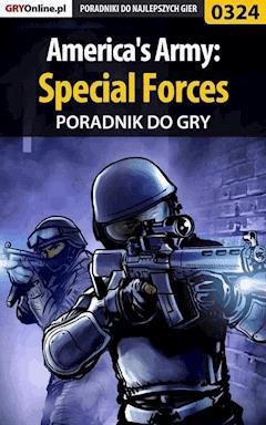"""America's Army: Special Forces - poradnik do gry - Piotr """"Zodiac"""" Szczerbowski, Adrian """"Witek"""" Witkowski - ebook"""