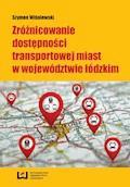 Zróżnicowanie dostępności transportowej miast w województwie łódzkim - Szymon Wiśniewski - ebook