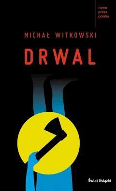 Drwal - Michał Witkowski - ebook
