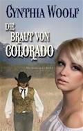 Die Braut von Colorado - Cynthia Woolf - E-Book