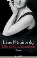 Die süße Einsamkeit - Irène Némirovsky - E-Book