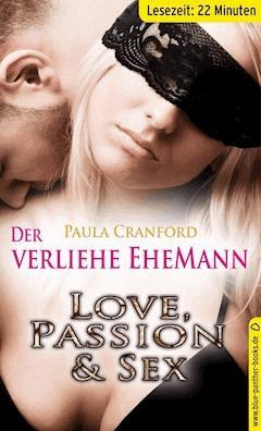 Der verliehene EheMann | Erotische 23 Minuten - Love, Passion & Sex (Dreier, Fremdgehen, Oral-Sex, Outdoor, Voyeur) - Paula Cranford - E-Book