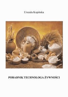 Poradnik technologa żywności - Urszula Kopińska - ebook