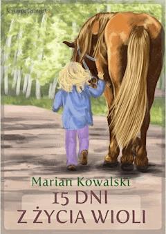 15 Dni z życia Wioli - Marian Kowalski - ebook