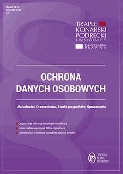 Ochrona danych osobowych - wydanie styczeń 2015 r. - Damian Karwala, Xawery Konarski, Michał Bienias - ebook