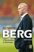 Henning Berg. Z Manchesteru do Warszawy - Joachim Førsund - ebook