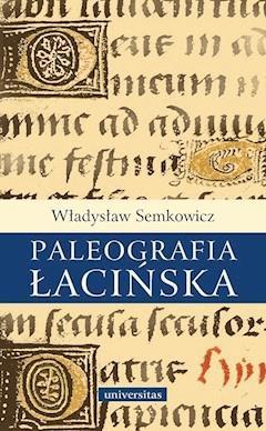 Paleografia łacińska - Władysław Semkowicz - ebook