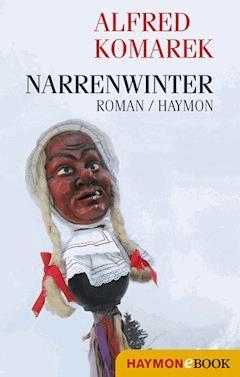 Narrenwinter - Alfred Komarek - E-Book