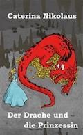Der Drache und die Prinzessin - Caterina Nikolaus - E-Book