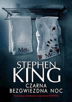 Czarna bezgwiezdna noc. Wydanie 2 - Stephen King - ebook