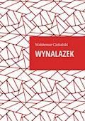 Wynalazek - Waldemar Ciekalski - ebook