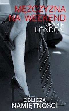 Mężczyzna na weekend - Jeanie London - ebook
