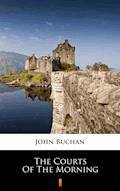 The Courts of the Morning - John Buchan - ebook