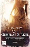Der geheime Zirkel I Gemmas Visionen - Libba Bray - E-Book