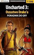 """Uncharted 3: Oszustwo Drake'a - poradnik do gry - Robert """"ochtywzyciu"""" Frąc - ebook"""