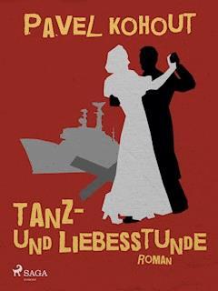 Tanz- und Liebesstunde - Pavel Kohout - E-Book