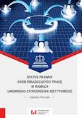 Status prawny osób świadczących pracę w ramach umownego zatrudnienia nietypowego - Izabela Florczak - ebook