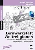 Lernwerkstatt Weltreligionen - Kirstin Jebautzke - E-Book