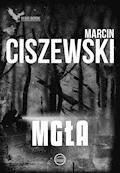 Mgła - Marcin Ciszewski - ebook