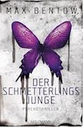 Der Schmetterlingsjunge - Max Bentow - E-Book