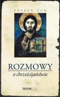 Rozmowy o chrześcijaństwie - Leszek Żuk - ebook