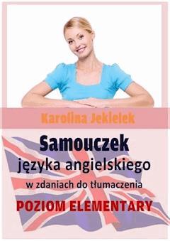 Samouczek języka angielskiego w zdaniach do tłumaczenia - Karolina Jekielek - ebook