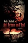 Auf Leben und Tod - Martin S. Burkhardt - E-Book