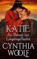 Katie, die Braut em Lugengeflecht, Central City Braute, Buch 4 - Cynthia Woolf - E-Book