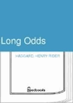 Long Odds - Henry Rider Haggard - ebook