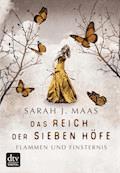 Das Reich der Sieben Höfe – Flammen und Finsternis Band 2 - Sarah J. Maas - E-Book