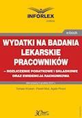 Wydatki na badania lekarskie pracowników - rozliczanie podatkowe i składkowe oraz ewidencja rachunkowa - Tomasz Krywan, Paweł Muż, Agata Pinzuł - ebook