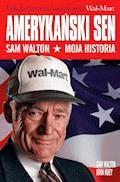 Amerykański sen. Sam Walton. Moja historia - Sam Walton, John Huey - ebook