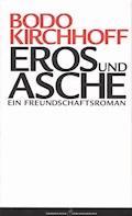 Eros und Asche - Bodo Kirchhoff - E-Book