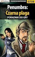 """Penumbra: Czarna plaga - poradnik do gry - Adrian """"SaintAdrian"""" Stolarczyk - ebook"""