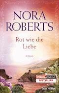 Rot wie die Liebe - Nora Roberts - E-Book
