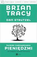Tajniki zarządzania pieniędzmi - Brian Tracy, Dan Strutzel - ebook