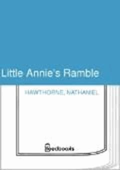 Little Annie's Ramble - Nathaniel Hawthorne - ebook