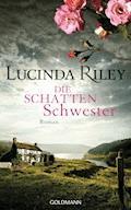 Die Schattenschwester - Lucinda Riley - E-Book