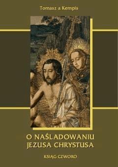 O naśladowaniu Jezusa Chrystusa . Ksiąg czworo - Tomasz a Kempis - ebook