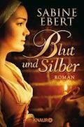 Blut und Silber - Sabine Ebert - E-Book