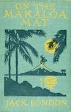 On the Makaloa Mat - Jack London - ebook