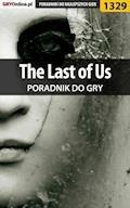 """The Last of Us - poradnik do gry - Michał """"Kwiść"""" Chwistek - ebook"""