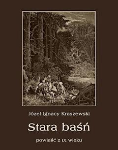 Stara baśń. Powieść z IX wieku - Józef Ignacy Kraszewski - ebook