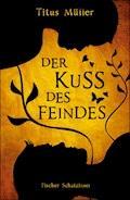 Der Kuss des Feindes - Titus Müller - E-Book
