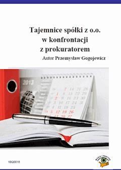 Tajemnice spółki z o.o. w konfrontacji  z prokuratorem - Przemysław Gogojewicz - ebook