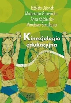 Kinezjologia edukacyjna - Elżbieta Dzionek, Małgorzata Gmosińska, Anna Kościelniak - ebook