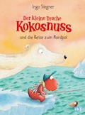Der kleine Drache Kokosnuss und die Reise zum Nordpol - Ingo Siegner - E-Book